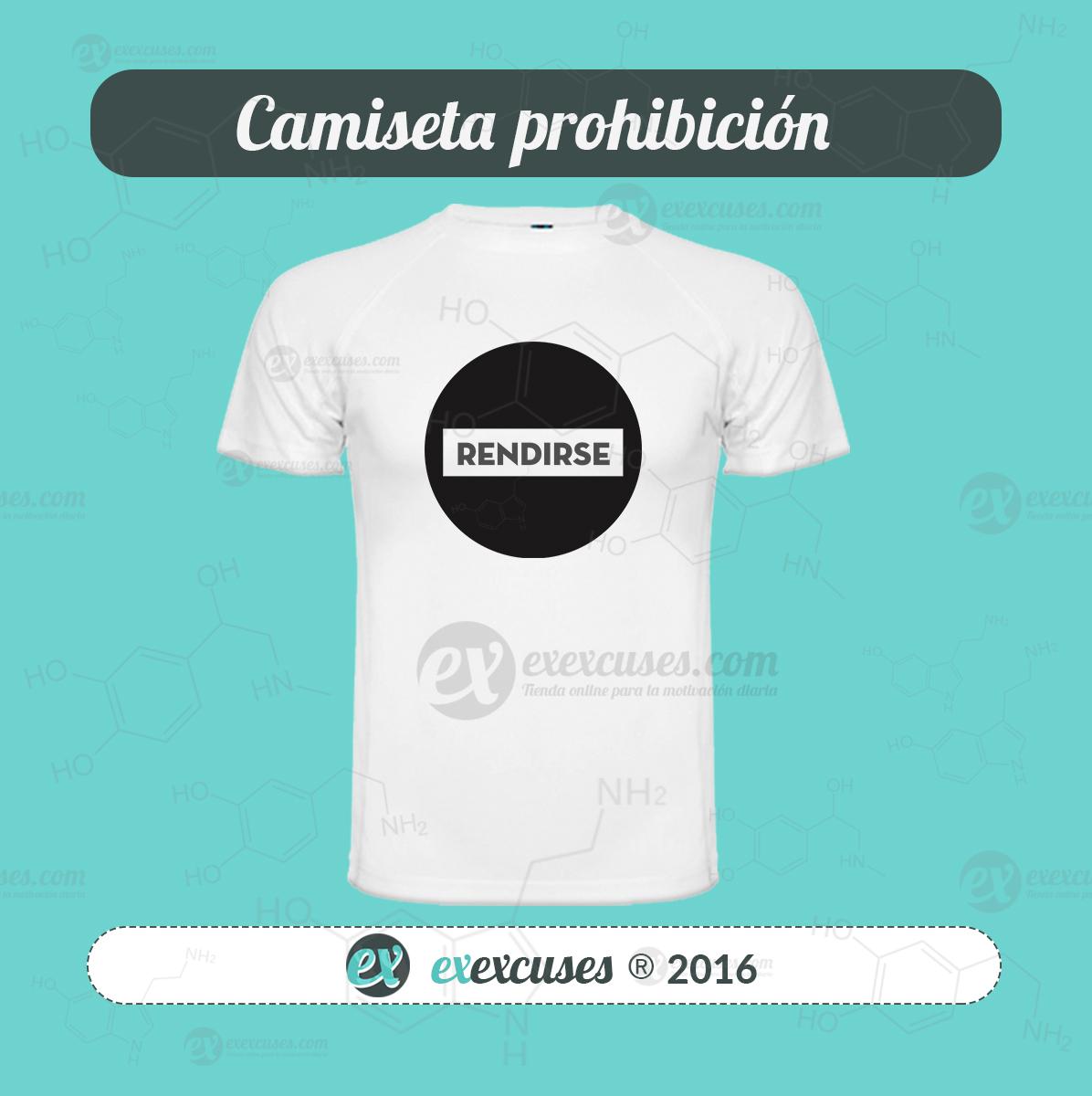 Camiseta prohibido rendirse exexcuses®