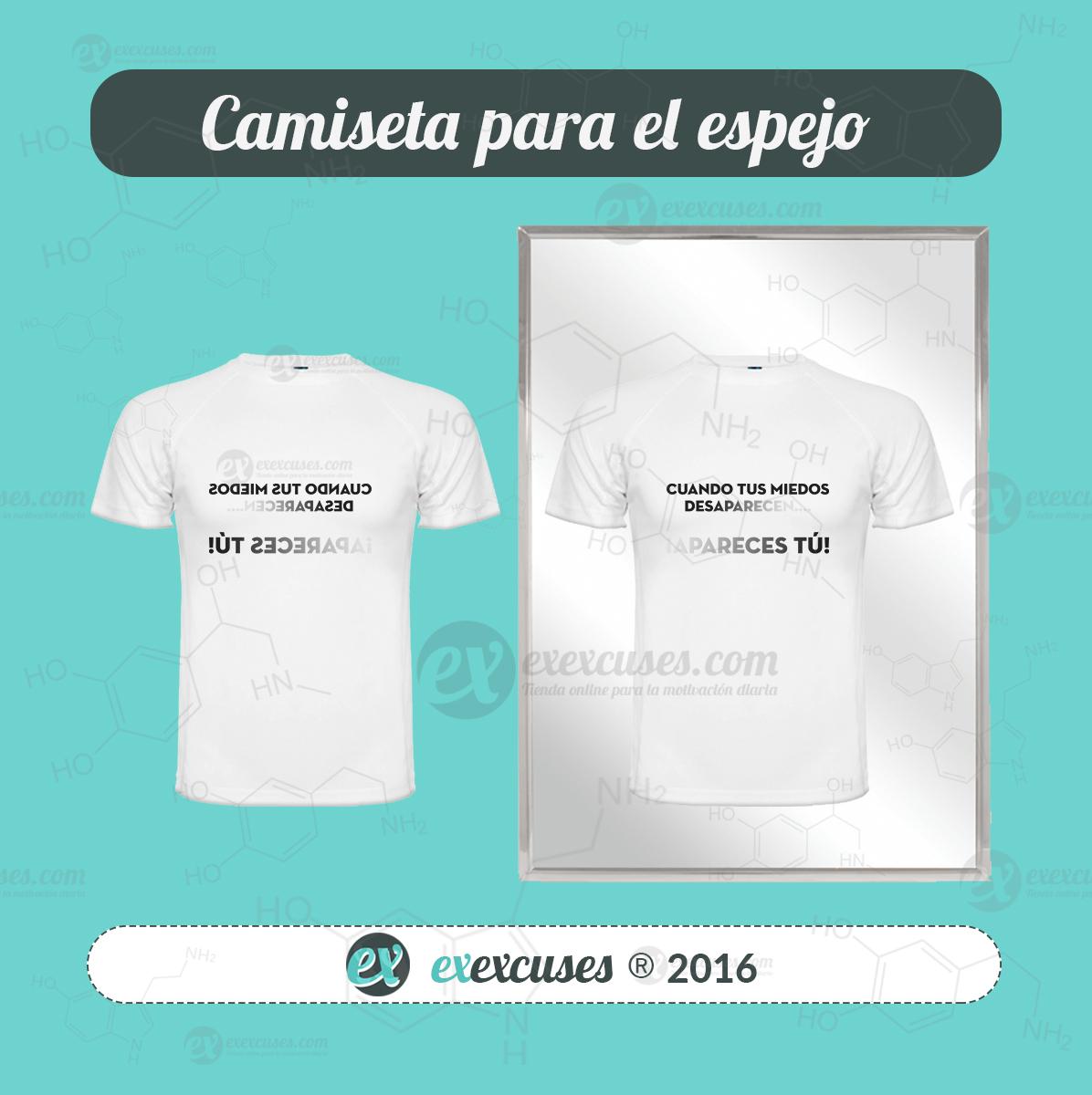 Camiseta espejo miedos desaparecen exexcuses.com®