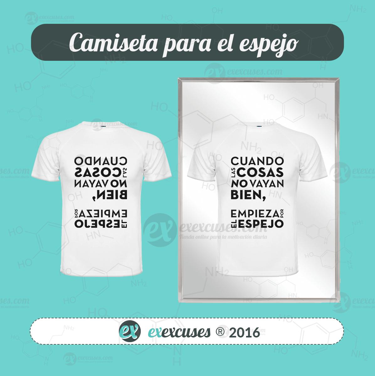 Camiseta empieza por el espejo exexcuses.com