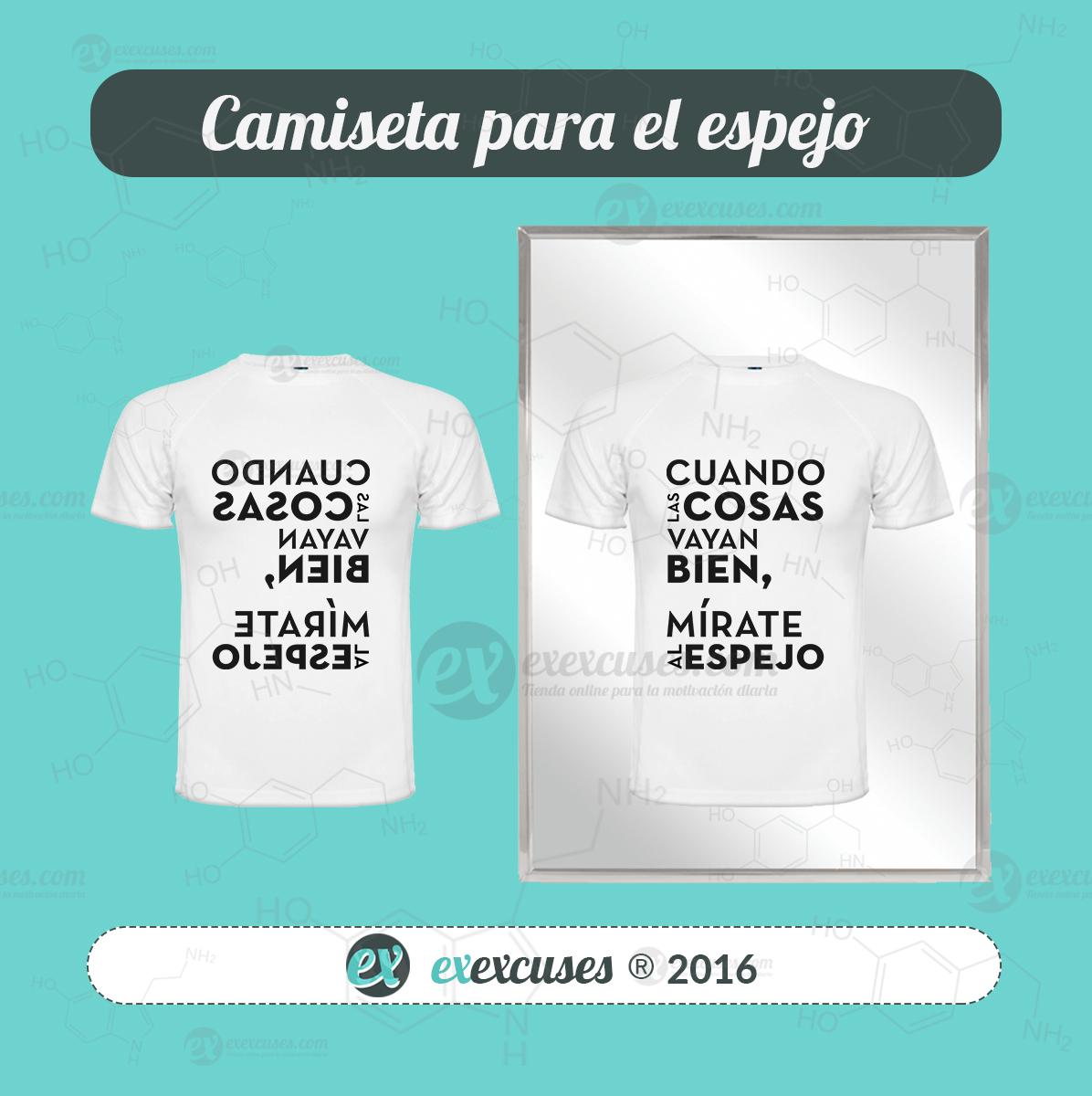 Camiseta mírate al espejo exexcuses.com®